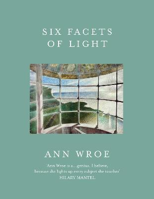 Six Facets Of Light - Ann Wroe