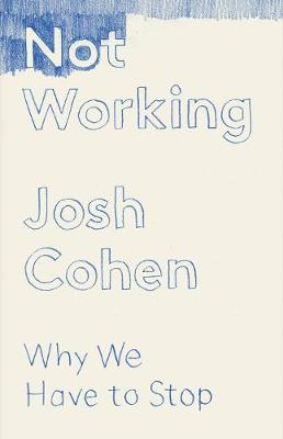 Not Working - Josh Cohen