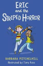 Eric and the Striped Horror - Barbara Mitchelhill  Tony Ross