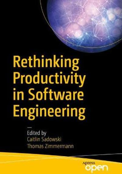 Rethinking Productivity in Software Engineering - Caitlin Sadowski