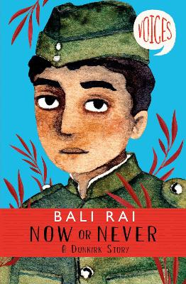Now or Never: A Dunkirk Story (Voices #1) - Bali Rai