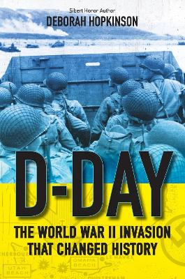 D-Day: The World War II Invasion That Changed History - Deborah Hopkinson