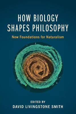 How Biology Shapes Philosophy - David Livingstone Smith
