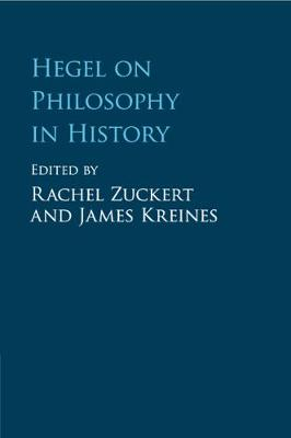 Hegel on Philosophy in History - Rachel Zuckert