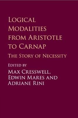 Logical Modalities from Aristotle to Carnap - Max Cresswell