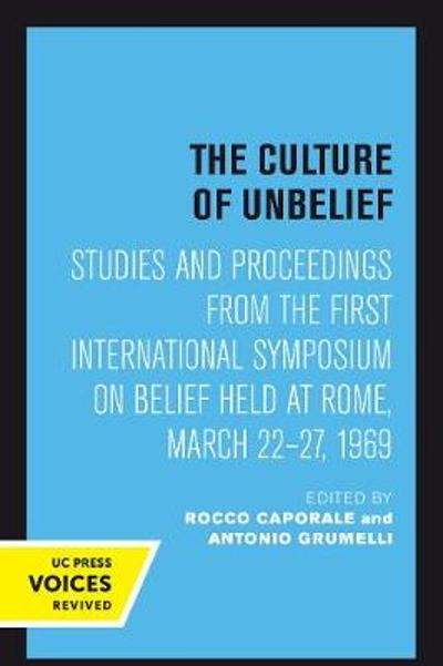 The Culture of Unbelief - Rocco Caporale
