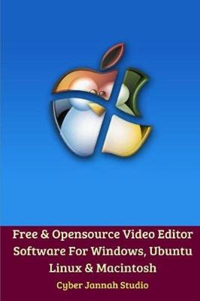 Free Opensource Video Editor Software For Windows, Ubuntu Linux and Macintosh - Cyber Jannah Studio