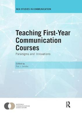 Teaching First-Year Communication Courses - Pat J. Gehrke