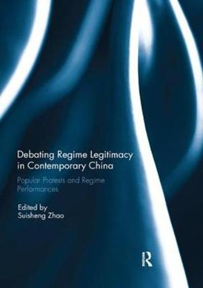 Debating Regime Legitimacy in Contemporary China - Suisheng Zhao