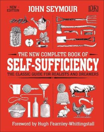 The New Complete Book of Self-Sufficiency - John Seymour