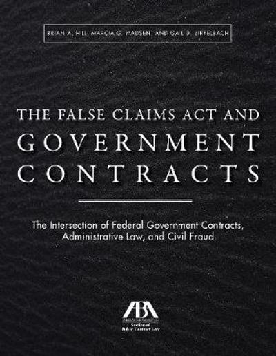 The False Claims ACT and Government Contracts - Brian A Hill