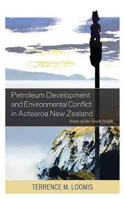 Petroleum Development and Environmental Conflict in Aotearoa New Zealand - Terrence M. Loomis