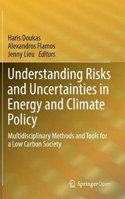 Understanding Risks and Uncertainties in Energy and Climate Policy - Haris Doukas