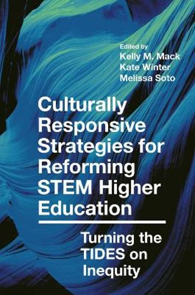Culturally Responsive Strategies for Reforming STEM Higher Education - Kelly M Mack