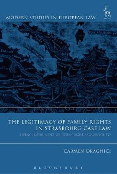 The Legitimacy of Family Rights in Strasbourg Case Law - Carmen Draghici