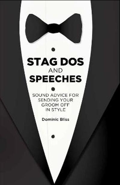 Stag Dos and Speeches - Dominic Bliss