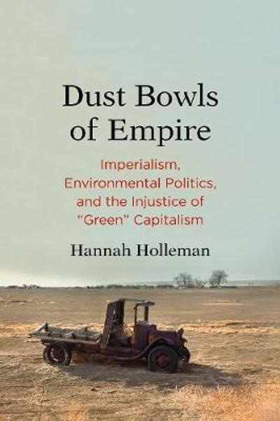 Dust Bowls of Empire - Hannah Holleman