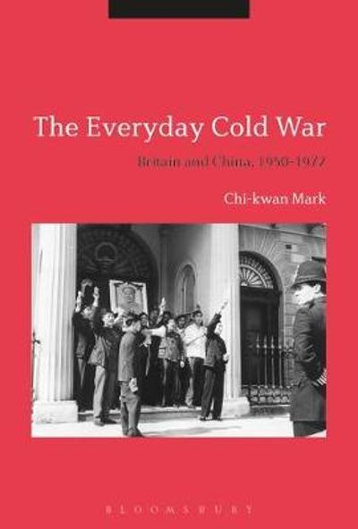 The Everyday Cold War - Chi-kwan Mark
