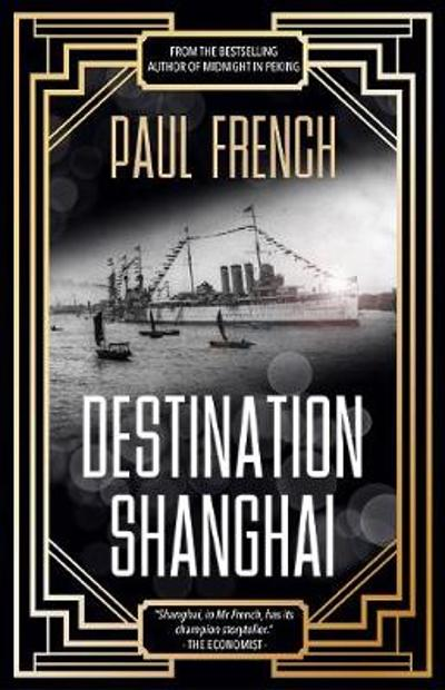 Destination Shanghai - Paul French
