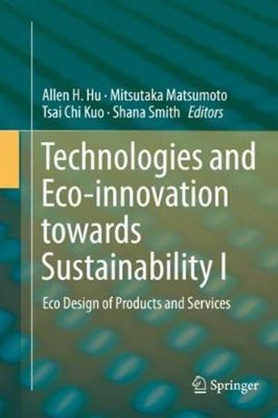 Technologies and Eco-innovation towards Sustainability I - Allen H. Hu