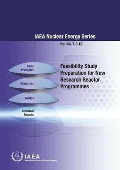 Feasibility Study Preparation for New Research Reactor Programmes - International Atomic Energy Agency