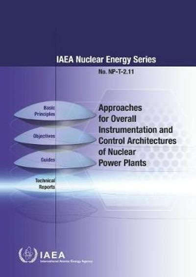 Approaches for Overall Instrumentation and Control Architectures of Nuclear Power Plants - International Atomic Energy Agency