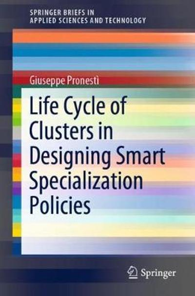Life Cycle of Clusters in Designing Smart Specialization Policies - Giuseppe Pronesti