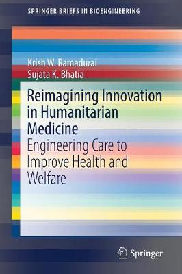 Reimagining Innovation in Humanitarian Medicine - Krish W. Ramadurai