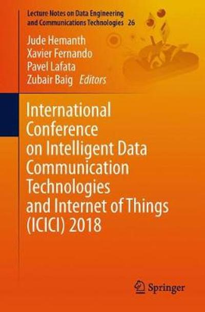 International Conference on Intelligent Data Communication Technologies and Internet of Things (ICICI) 2018 - Jude Hemanth