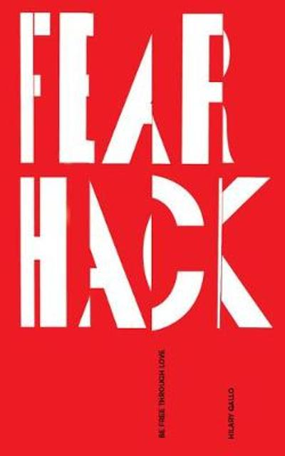 Fear Hack - Hilary Gallo