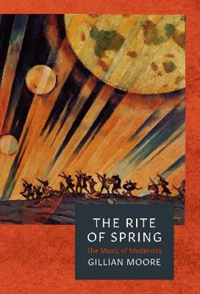 The Rite of Spring - Gillian Moore