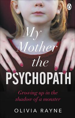 My Mother, the Psychopath - Olivia Rayne