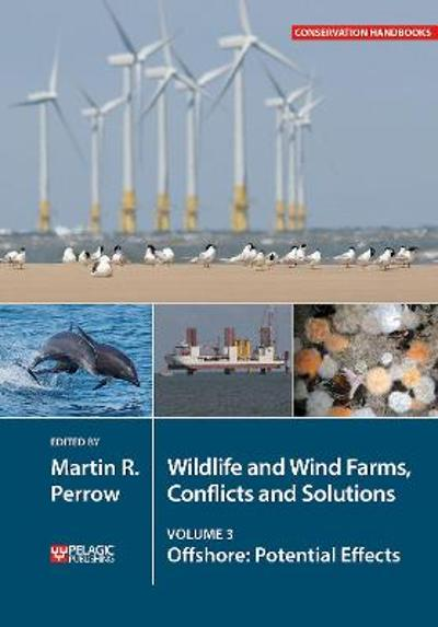 Wildlife and Wind Farms - Conflicts and Solutions - Martin Perrow