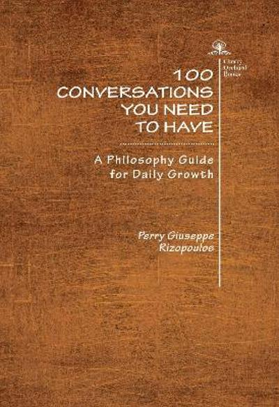 100 Conversations You Need to Have - Perry Giuseppe Rizopoulos