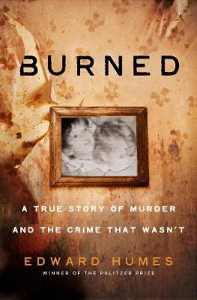 Burned - Edward Humes