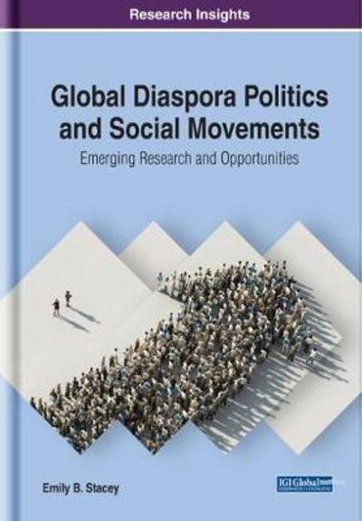 Global Diaspora Politics and Social Movements - Emily B. Stacey