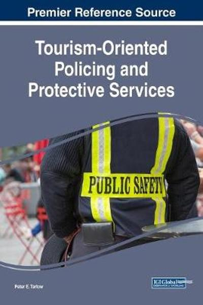 Tourism-Oriented Policing and Protective Services - Peter E. Tarlow