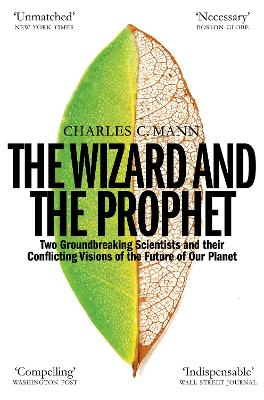 The Wizard and the Prophet - Charles C. Mann