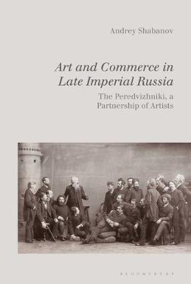 Art and Commerce in Late Imperial Russia - Andrey Shabanov