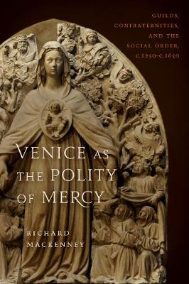 Venice as the Polity of Mercy - Richard MacKenny