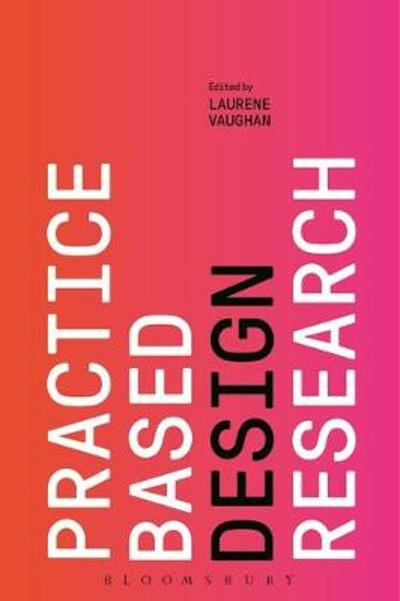 Practice-based Design Research - Laurene Vaughan
