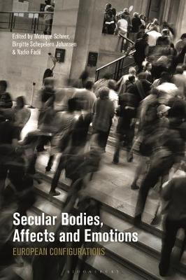 Secular Bodies, Affects and Emotions - Monique Scheer
