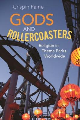Gods and Rollercoasters - Crispin Paine