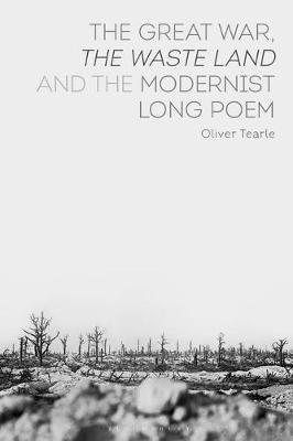 The Great War, The Waste Land and the Modernist Long Poem - Oliver Tearle