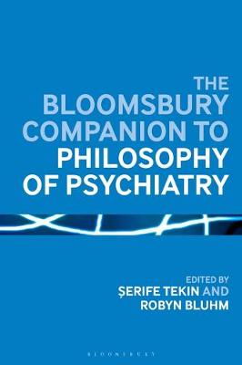 The Bloomsbury Companion to Philosophy of Psychiatry - Serife Tekin