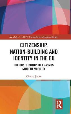 Citizenship, Nation-building and Identity in the EU - Cherry James