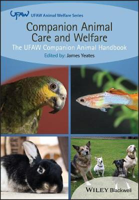 Companion Animal Care and Welfare - James Yeates