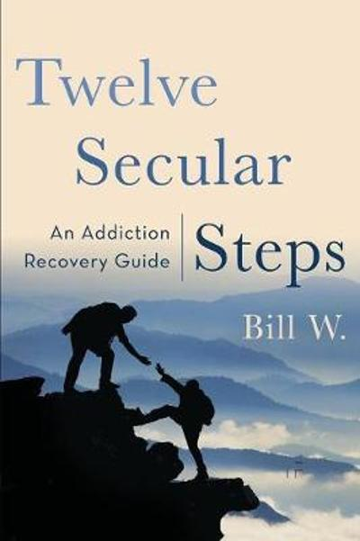 Twelve Secular Steps - Bill W