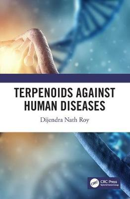 Terpenoids Against Human Diseases - Dijendra Nath Roy