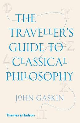 The Traveller's Guide to Classical Philosophy - John Gaskin